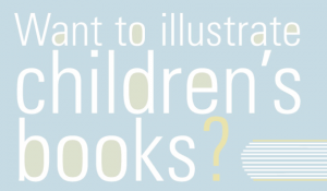 Want to illustrate children's books? - graphic